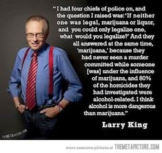 Larry King nails it…not to mention the medicinal benefits