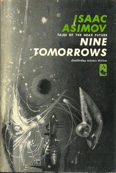 Livro: Nove Amanhãs – contos de um futuro próximo (Nine Tomorrows–Tales of the Near Future) é um livro curto, com novecontos e dois poemas, queIsaac Asimovpublicouem 1959.É…