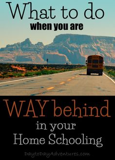Stuff happens.  We get behind in our lessons.  Don't be defeated!  There are some steps to take when you are behind in your homeschool lessons. - DaytoDayAdventures.com