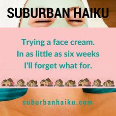 Suburban Haiku by Peyton Price is inspired by life in the suburbs— Haiku, Poetry, Humor, Face, Humour, Moon Moon, Faces, Haikou, Funny Humor