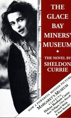 The Glace Bay Miners' Museum: The Novel A passionate and compassionate book whose ending is shattering and unforgettable. Terrific storytelling set in Cape Breton's coal region.A love story set in the coal mining region of CB - staggering