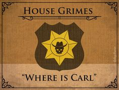 """Bahahaha! These are so great. Game of Thrones. Walking Dead. House Grimes. """"Where is Carl"""""""