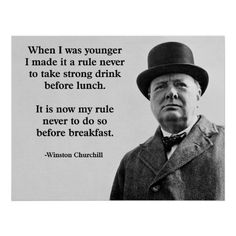 Loved a drink that much Pol Roger named a champagne after him that's still a signature champagne to this day as well as being a leader of men - we salute Sir Winston Churchill