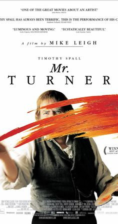 Mr. Turner (UK, 2014)  Timothy Spall was born to portray the great, if eccentric, British painter J.M.W. Turner in Mike Leigh's biopic. This is a long, beautiful film, almost like watching a picture being painted. The acting, shots of breathtaking landscapes, divine decors and excellent costumes make for a sumptuous experience. 3.6 stars