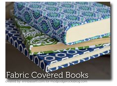 Make fabric covered books as a decorative element for your home.