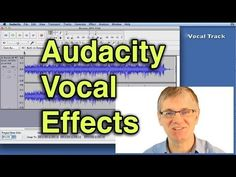 Audacity tutorial - add vocal efects