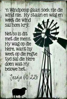Windpomp - wag vir die wind -soos die belofte van die Here.