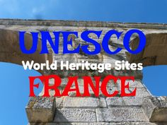 a tour of UNESCO World Heritage Sites in France