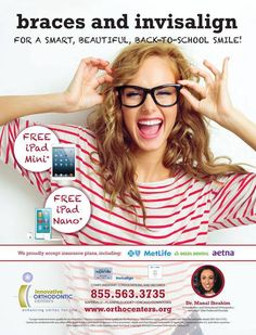 August 2013 Promotion!  Braces & invisalign for a smart, beautiful, back-to-school smile!  FREE iPad Mini or iPad Nano when you begin treatment the same day as your consultation!  CALL us for your COMPLIMENTARY consultation 855-563-3735