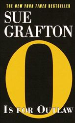 O is for Outlaw by Sue Grafton, Author of the Kinsey Millhone Mysteries