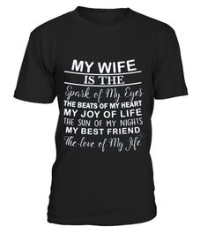 # ❤ My wife is my best friend  ❤ .  HOW TO ORDER:1. Select the style and color you want: 2. Click Reserve it now3. Select size and quantity4. Enter shipping and billing information5. Done! Simple as that!TIPS: Buy 2 or more to save shipping cost!This is printable if you purchase only one piece. so dont worry, you will get yours.Guaranteed safe and secure checkout via:Paypal | VISA | MASTERCARD