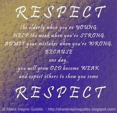 Respect Your Elders Quotes Respecting Our Elderly Honoring Our
