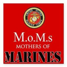 I'm a MoM, a Mother of a Marine