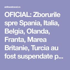 OFICIAL: Zborurile spre Spania, Italia, Belgia, Olanda, Franta, Marea Britanie, Turcia au fost suspendate pana pe 17 iulie 2020. I Need To Know