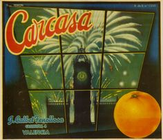 Carcasa : J. Calbet Fenollosa. Valencia, entre 1925 y 1974 Orange Crate Labels, Florida Oranges, Vintage Labels, Vintage Advertisements, Valencia, Nostalgia, Advertising, Fruit, Vegetables