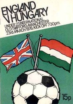 England 3 Hungary 1 in March 1976 at Old Trafford. The programme cover for the European Championship Quarter Final. Football Program, Football Team, England Football, International Football, European Championships, Old Trafford, Soccer Ball, Manchester United, Hungary