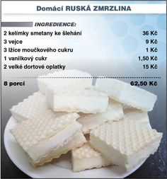 Levně a chutně s Ladislavem Hruškou - Domácí ruská zmrzlina Slovak Recipes, Russian Recipes, Arabic Food, Dessert Recipes, Desserts, International Recipes, No Bake Cake, Kids Meals, Good Food