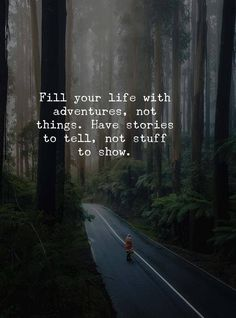 "Travel Quotes - ""Fill your life with adventures, not things. Have stories to tel- - Travel Quotes – ""Fill your life with adventures, not things. Have stories to tel- Travel Quotes – ""Fill your life with adventures, not things. Have stories to tel- Positive Quotes, Motivational Quotes, Funny Quotes, Inspirational Quotes, Happy Quotes, Positive Vibes, Shame Quotes, Inspiring Sayings, Great Quotes"