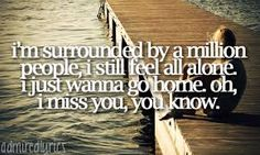 Yes I do miss you. I'm so alone without you. Someday I hope you see we were meant to be together