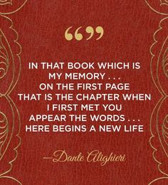 A passage from a Dante Alighieri poem: 23 Insanely Romantic Quotes You'll Want To Include In Your Wedding Vows Corny Love Quotes, Literary Love Quotes, Literature Quotes, Book Quotes, Great Quotes, Inspirational Quotes, Quotes Quotes, Qoutes, Dante Alighieri