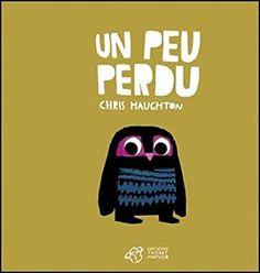 Amazon.fr - Un peu perdu - Chris Haughton - Livres