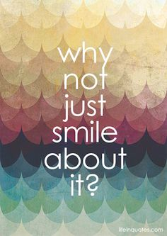 Just smile. | lifeinquotes.com - More than just quotes.