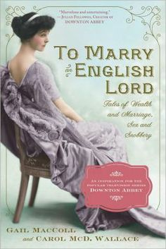 To Marry an English Lord.  Click on the book cover to request this title at the Bill or Gales Ferry Libraries. 8/13