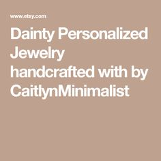 Dainty Personalized Jewelry handcrafted with by CaitlynMinimalist