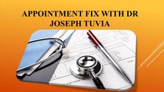 Appointment Fix with Dr Joseph Tuvia  Dr Joseph Tuvia, MD is a practicing…
