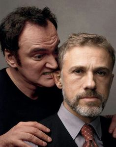 Quentin Tarantino and Christoph Waltz. :-)