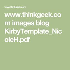 www.thinkgeek.com images blog KirbyTemplate_NicoleH.pdf