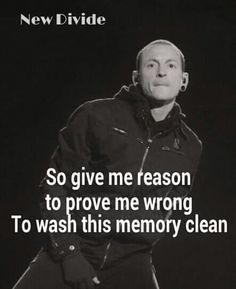 New Divide - Linkin Park Charles Bennington, Chester Bennington, Band Quotes, Lyric Quotes, Music For You, Music Is Life, Cool Bands, Great Bands, Good Goodbye