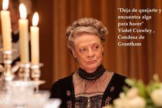 ¿En cuántas situaciones nos serviría esta suerte de consejo que da Violet Crawley, Condesa de Grantham, personaje de la serie Downton Abbey, desempeñado por Maggie Smith? ? La queja es una forma …