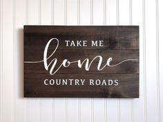 Farmhouse Decor Sign, Country Roads Take Me Home Sign, Reclaimed Wood pallet Sign, WV West Virginia Sign, Farmhouse Style, WVU fan gift by ToEachHisOwnDesigns on Etsy https://www.etsy.com/listing/469296265/farmhouse-decor-sign-country-roads-take
