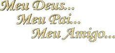 — Meu Deus..Meu pai... Meu Amigo... ❤