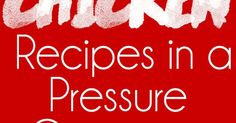 10 Healthy Chicken Recipes in a Pressure Cooker or Crock Pot | Recipe