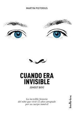 Cuando era invisible // Martin Pistorius // Indicios no ficción (Ediciones Urano)