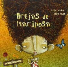 "André Neves, illustration for ""Orejas de mariposa/Butterfly Ears"". Children's Book Illustration, Illustrations, Album Jeunesse, Montessori Activities, Yoga For Kids, Children's Literature, Whimsical Art, Book Cover Design, Book Design"