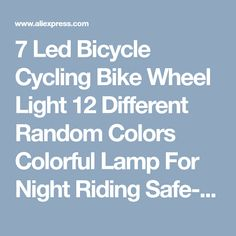 7 led bicycle cycling bike wheel light 12 different random colors colorful lamp for night riding
