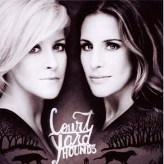 Court Yard Hounds - Martie and Emily of the Dixie Chicks
