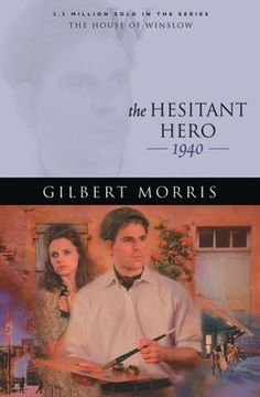 The Hesitant Hero: 1940 (The House of Winslow #38)