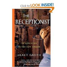 Janet Groth was the receptionist at The New Yorker for 20 years. Looking forward to reading her story!