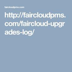 http://faircloudpms.com/faircloud-upgrades-log/