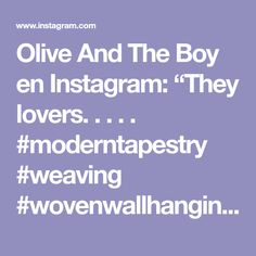 "Olive And The Boy en Instagram: ""They lovers. . . . . #moderntapestry #weaving #wovenwallhanging #gaphicweaving"" Modern Tapestries, Woven Wall Hanging, Weaving, Tapestry, Lovers, Instagram, Closure Weave, Tapestries, Knitting"