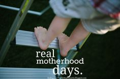 real motherhood days - encouragement for the everyday and embracing the real. {finding joy}