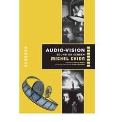 Audio-Vision: Sound on Screen (Paperback) - Michel Chion