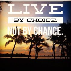 Live By Choice!