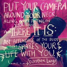...said Dorothea Lange