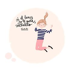 """Ilustraciones LuciaBe """"Lunes"""" Happy Week, Pink Quotes, Happy Morning, Inspirational Phrases, Pink Photo, More Than Words, You Are Awesome, Typography Design, Best Quotes"""