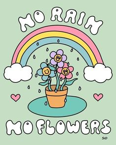 No rain, no flowers. Growth quotes. @styleseat